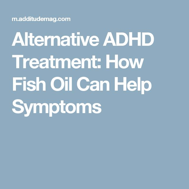 Alternative ADHD Treatment: How Fish Oil Can Help Symptoms