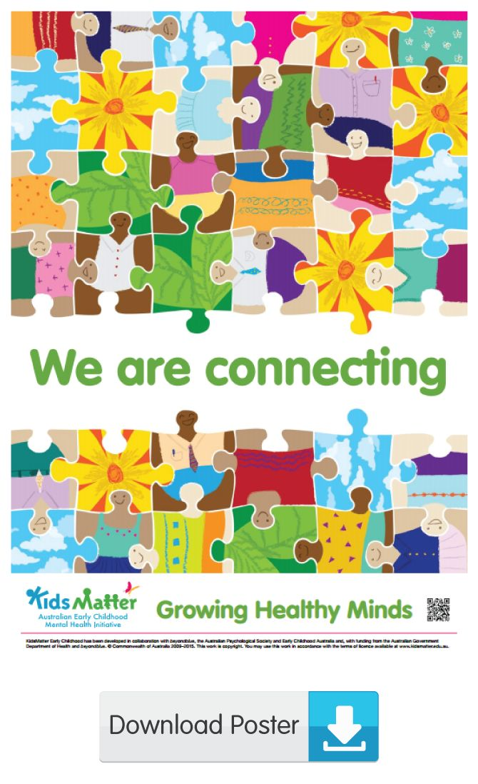 We are connecting | kidsmatter.edu.au  Early Childhood Mental Health