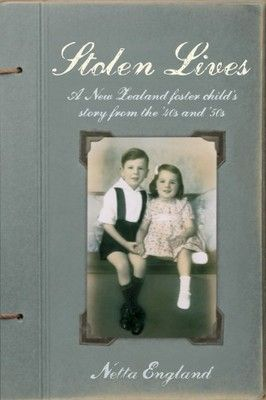 Stolen Lives : A Foster Child's Story From the Forties and Fifties