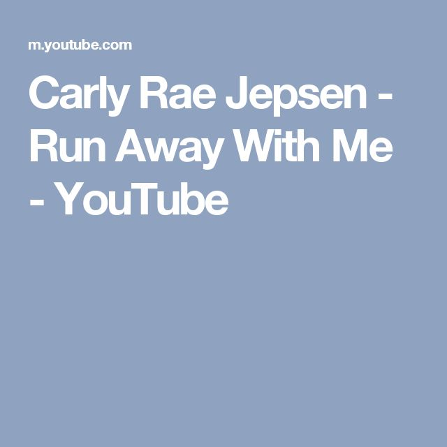 Carly Rae Jepsen - Run Away With Me - YouTube