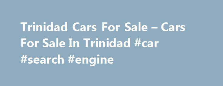 Trinidad Cars For Sale – Cars For Sale In Trinidad #car #search #engine http://malaysia.remmont.com/trinidad-cars-for-sale-cars-for-sale-in-trinidad-car-search-engine/  #car 4 sale # Most Recent Listings HYUNDAI 2007 WHITE (PIARCO) CLICK FOR DETAILS TT $79,000 TCS 2011 NISSAN FRONTIER 4X4 DOUBLE CAB 3.2 DIESEL NON-TURBO (BASIC) – WHITE **ONE OWNER / BEST BUY** (MARAVAL) Rentals Trinidad-Cars.com Supports Accepts Online Credit Card Paypal Payments for listing vehicles. *** Read More about our…