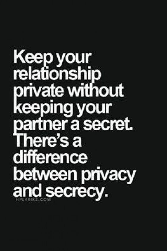 And It Means That You Can Keep Your Relationship With People Private