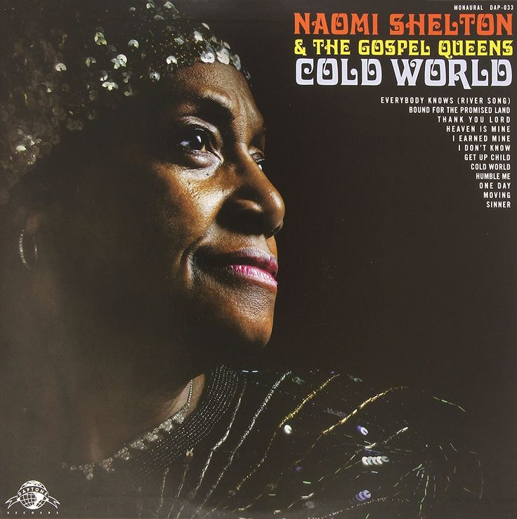 Cold world, Naomi shelton and the gospel queens