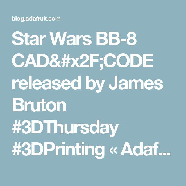 Star Wars BB-8 CAD/CODE released by James Bruton #3DThursday #3DPrinting « Adafruit Industries – Makers, hackers, artists, designers and engineers!