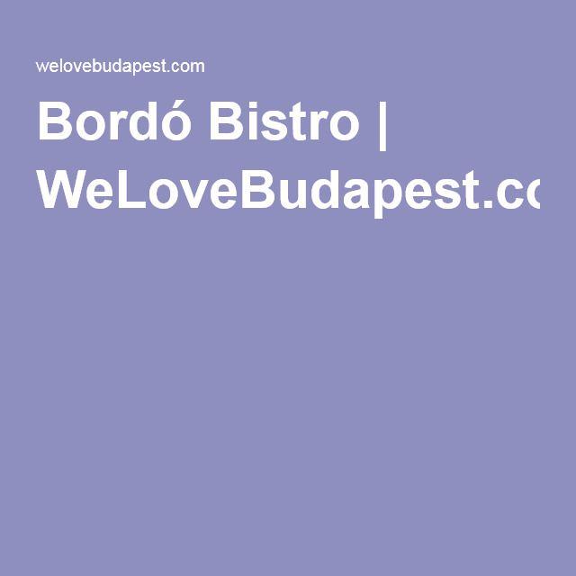 Bordó Bistro | WeLoveBudapest.com