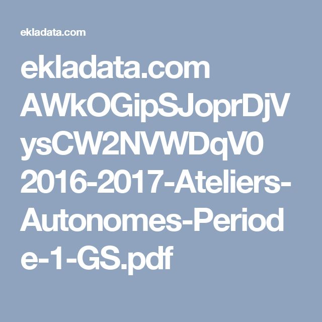 ekladata.com AWkOGipSJoprDjVysCW2NVWDqV0 2016-2017-Ateliers-Autonomes-Periode-1-GS.pdf