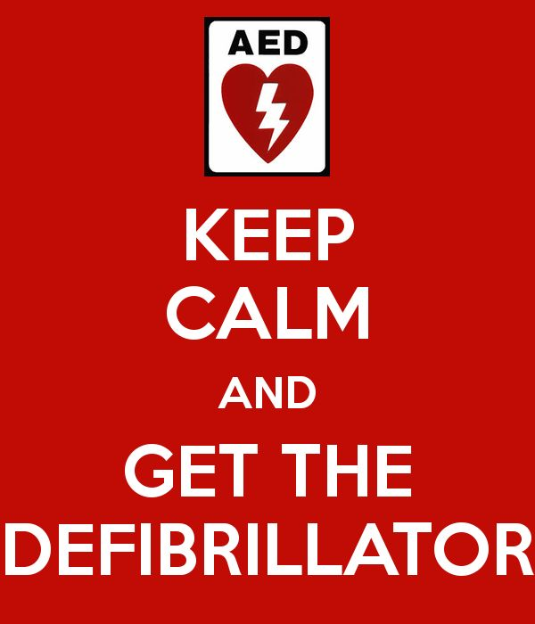 KEEP CALM AND GET THE DEFIBRILLATOR