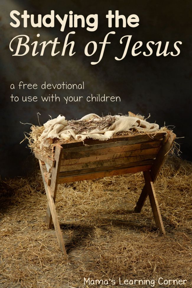 Studying the Birth of Jesus Devotional - Mamas Learning Corner