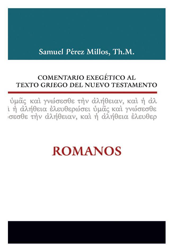 ISBN:978-84-8267-553-4  Leer el primer capítulo. http://www.clie.es/wp-content/uploads/2013/10/9788482675534-comentario-exegetico-al-texto-griego-del-nuevo-testamento-romanos-1capitulo.pdf