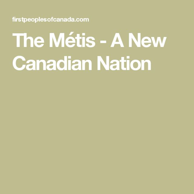 a summary of historical relations between the metis nation and canada Manitoba metis federation and government of canada announce  under canada-métis nation accord in  in the métis national council historical.