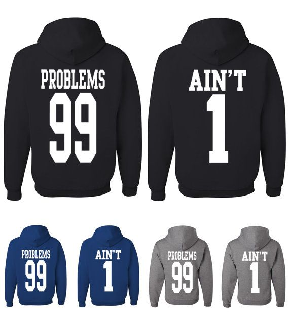 love hoodie for him and her funny couple hoodies problems design on the back of his hoodie and aint design on the back of her hoodie