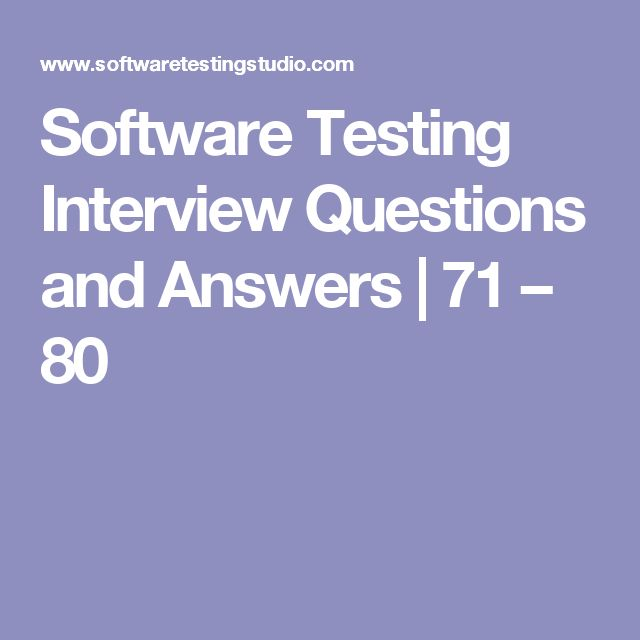 Software Testing Interview Questions and Answers | 71 – 80