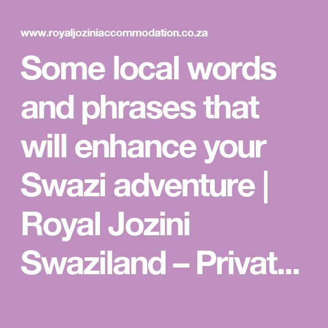 Some local words and phrases that will enhance your Swazi adventure | Royal Jozini Swaziland – Private Big 6 Reserve