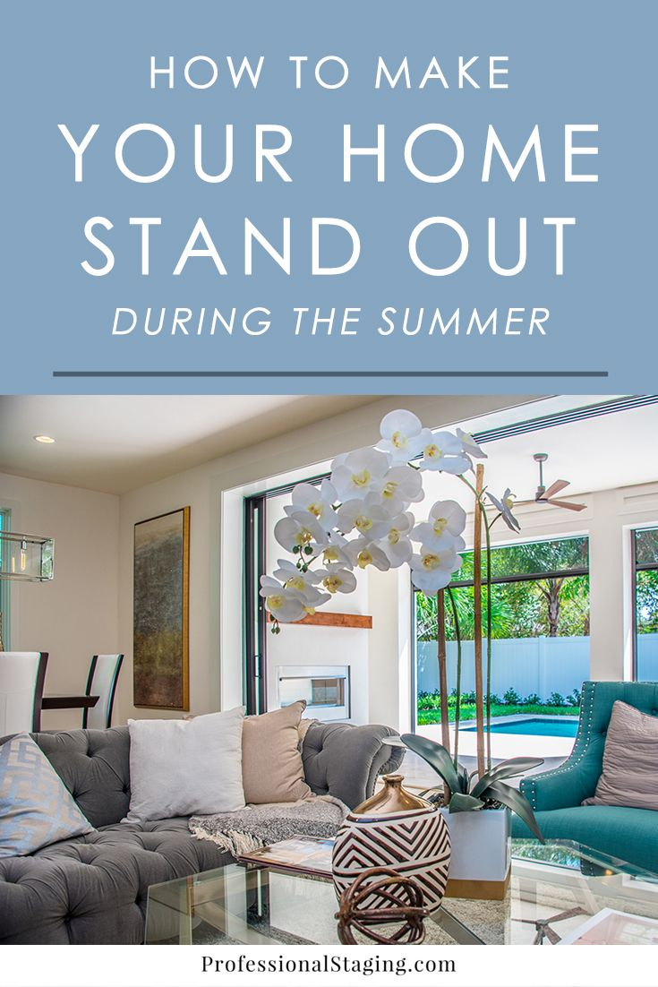 How To Make Your Home Stand Out During The Summer Real Estate Listing Tips Pinterest Staging And