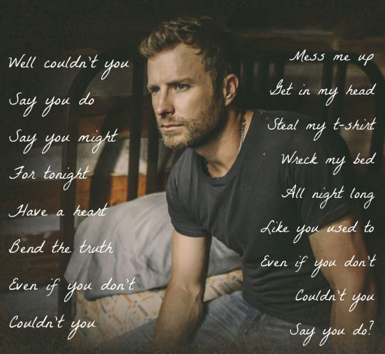 Say You Do ~ Dierks Bentley
