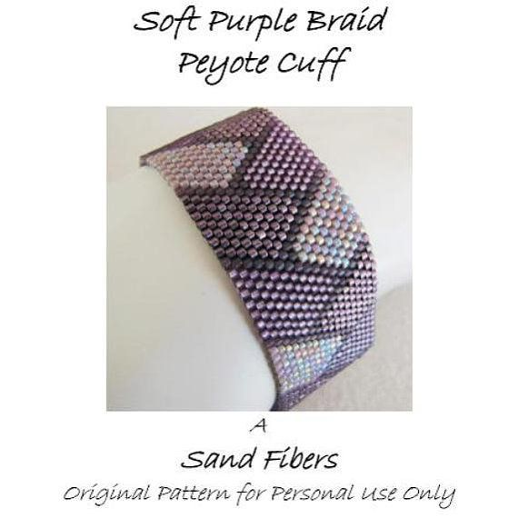 Peyote Bracelet Pattern - Soft Purple Braid Peyote Cuff - A Sand Fibers For Personal Use Only PDF Pattern - 3 for 2 Savings Program