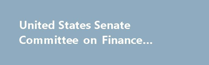 """United States Senate Committee on Finance #dental #finance http://finances.remmont.com/united-states-senate-committee-on-finance-dental-finance/  #senate finance committee # United States Senate Committee on Finance Leadership 114th Congress 113th Congress The committee chairman in the 113th Congress was initially Max Baucus (D ). He was subsequently replaced by Ron Wyden (D ) when Baucus was appointed as U.S. Ambassador to China. [2] """"The Senate Finance Committee has many important…"""
