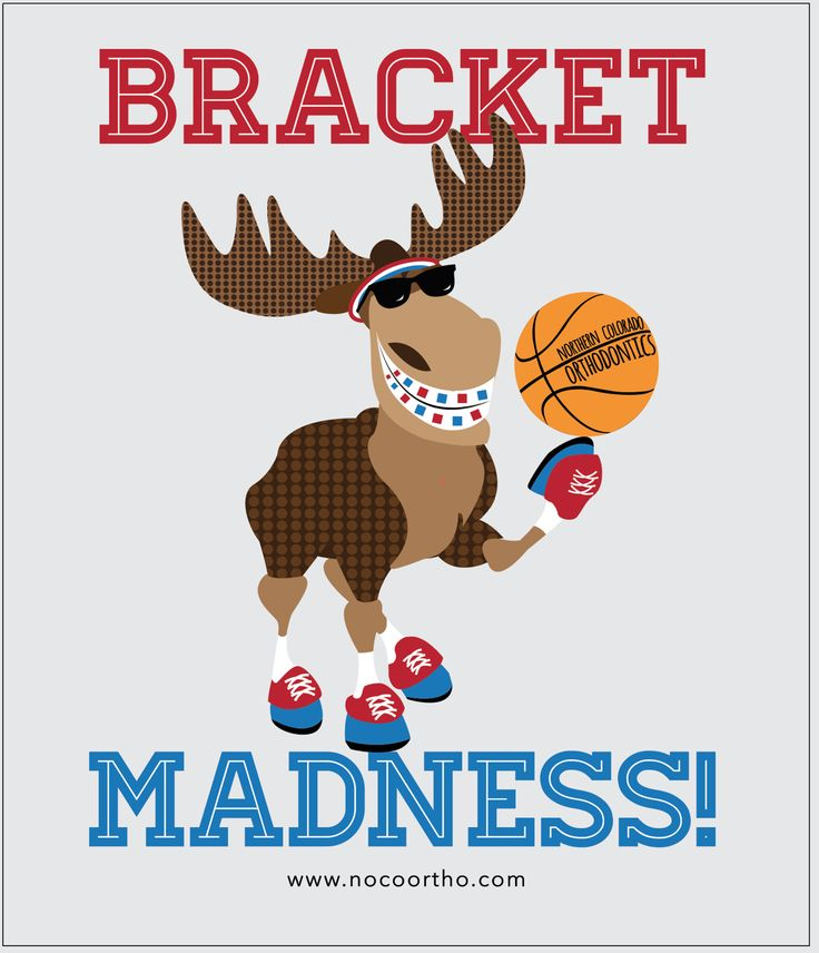 March Madness contest this year!  It's our 5th Annual!  Our Moose with braces is loving all of the brackets!