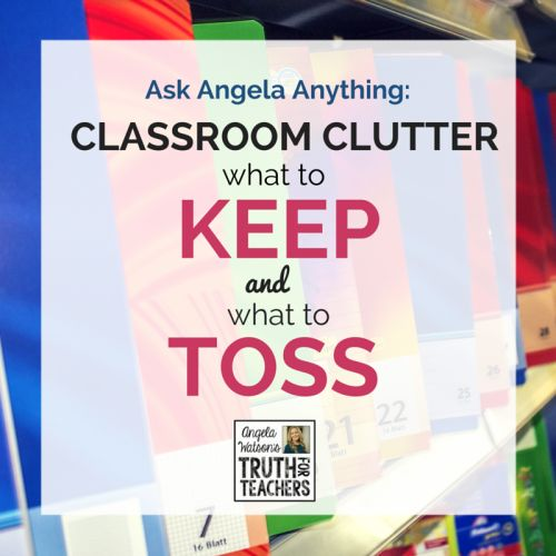 Classroom clutter–what to keep and what to toss