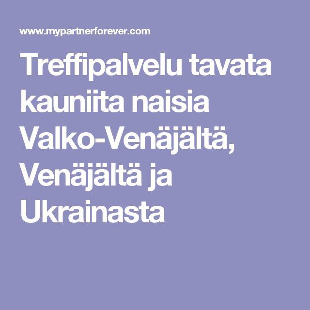 Treffipalvelu tavata kauniita naisia Valko-Venäjältä, Venäjältä ja Ukrainasta