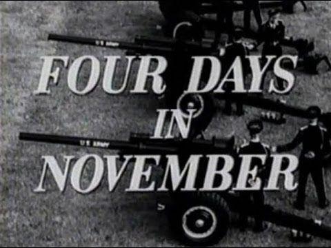 "▶ ""FOUR DAYS IN NOVEMBER"" (1964 DAVID L. WOLPER FILM) - YouTube"