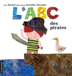Abécédaire - L'ABC des pirates, Rachel, illust. Jacinthe Chevalier, courte échelle