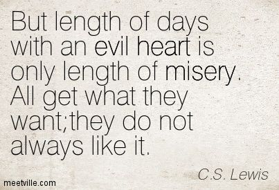 C.S. Lewis quote on the length of days with an evil heart.
