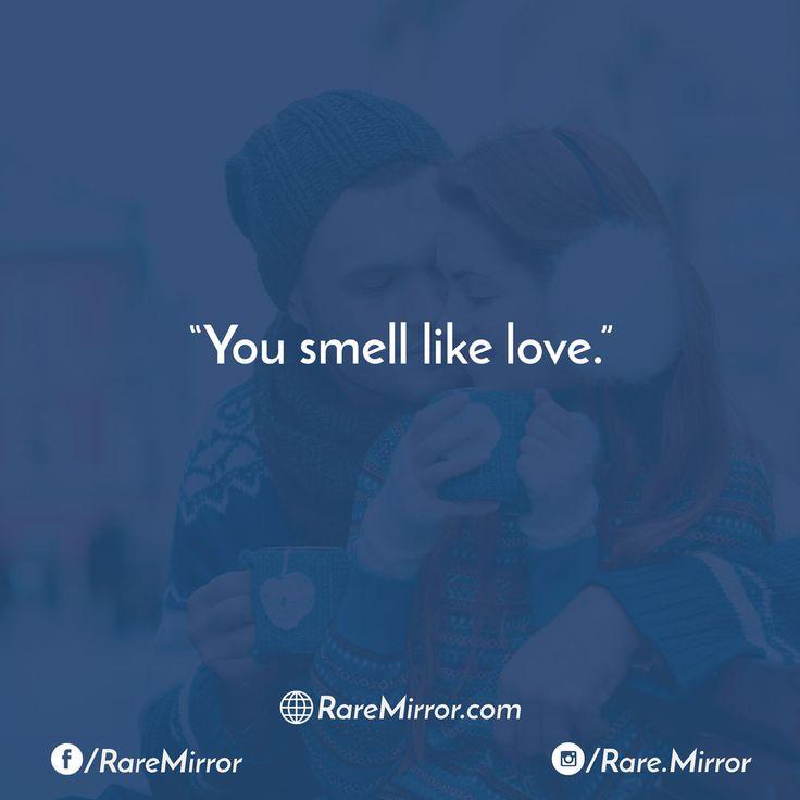 #raremirror #raremirrorquotes #quotes #like4like #likeforlike #likeforfollow #like4follow #follow #followforfollow #love #lovequotes #relationship #relationshipquotes #smell