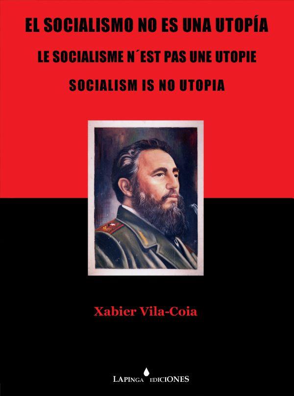 """""""El socialismo no es una utopía: es una ilusión"""", Xabier Vila-Coia, Lapinga Ediciones (2006), 22,5 cm X 30 cm, 344 págs. (en color), Encuadernación: cartoné, Materia: Antropología visual de Cuba/Cuba-fotografías/Socialismo-obras ilustradas/Socialismo-Cuba, Idioma: español/francés/inglés, ISBN: 9788493498504, Materia: Fotografía, PVP: 19 euros."""