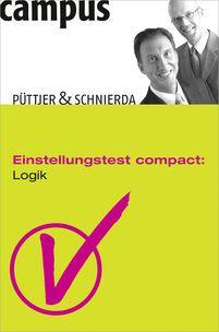 Einstellungstest compact: Logik http://www.campus.de/buecher-campus-verlag/karriere/bewerbung/einstellungstest_compact_logik-3394.html