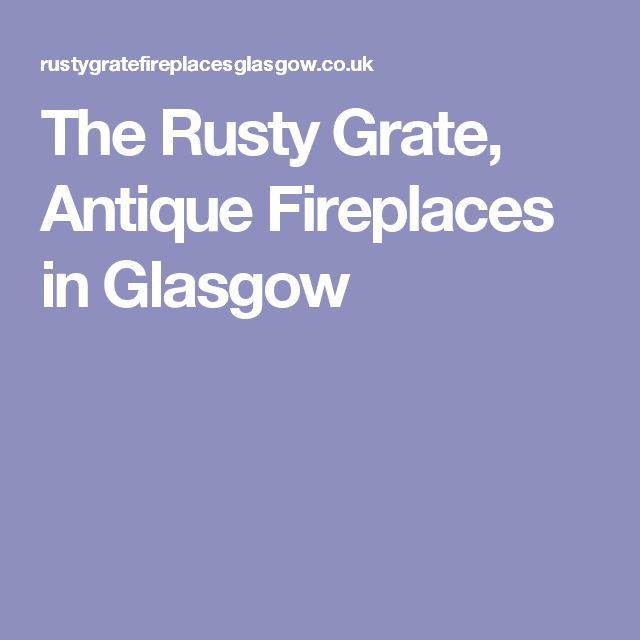 The Rusty Grate, Antique Fireplaces in Glasgow