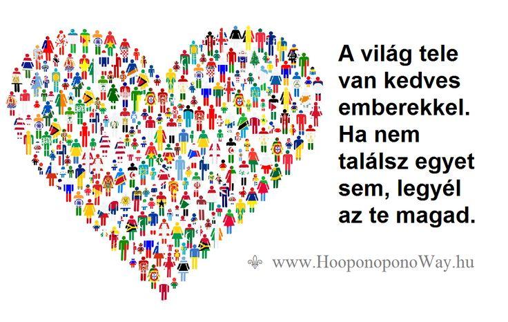Hálát adok a mai napért. Ha kívül keresel, vedd észre, hogy a világ tele van kedves emberekkel. Ha nem találsz egyet sem, legyél az te magad. Így szeretlek, Élet! Köszönöm. Szeretlek ❤️ ⚜ Ho'oponoponoWay Magyarország ⚜ www.HooponoponoWay.hu