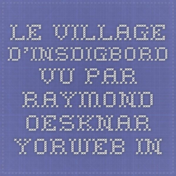 Le village d'Insdigbord vu par Raymond oesknar - YorWeb.in