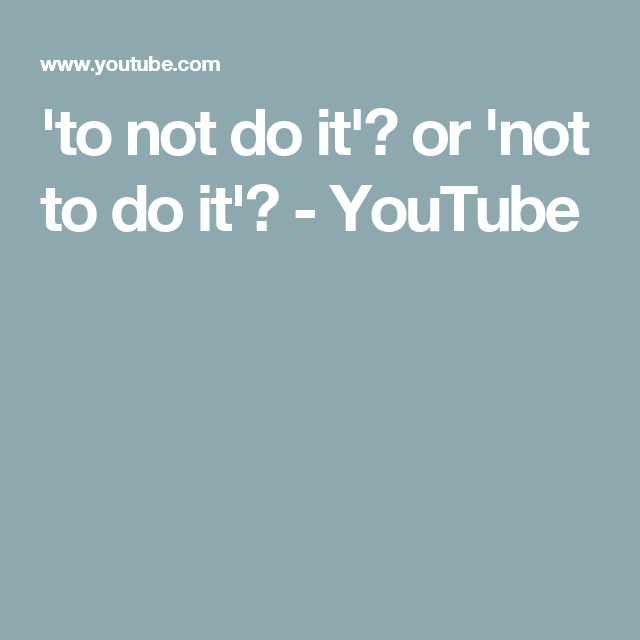 'to not do it'? or 'not to do it'? - YouTube