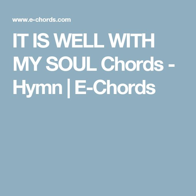 IT IS WELL WITH MY SOUL Chords - Hymn | E-Chords | Acoustic ...