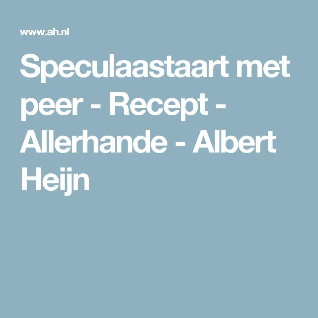 Speculaastaart met peer - Recept - Allerhande - Albert Heijn