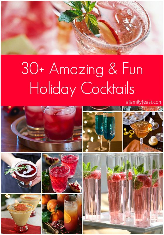 30+ Amazing and Fun Holiday Cocktails | www.afamilyfeast.com | #cocktails #party  A great collection of gorgeous holiday cocktails!  Pin this now - you'll want it for your next party!