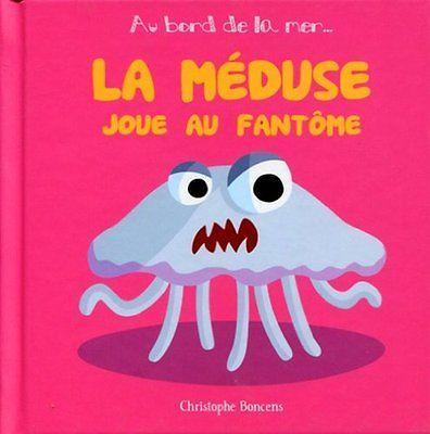 La Meduse Joue au Fantome - T 6 - Boncens Christophe COOP BREIZH Broche Book