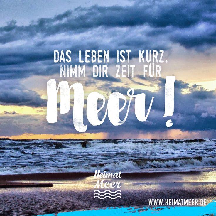 Das Leben ist kurz. Nimm dir Zeit für Meer!