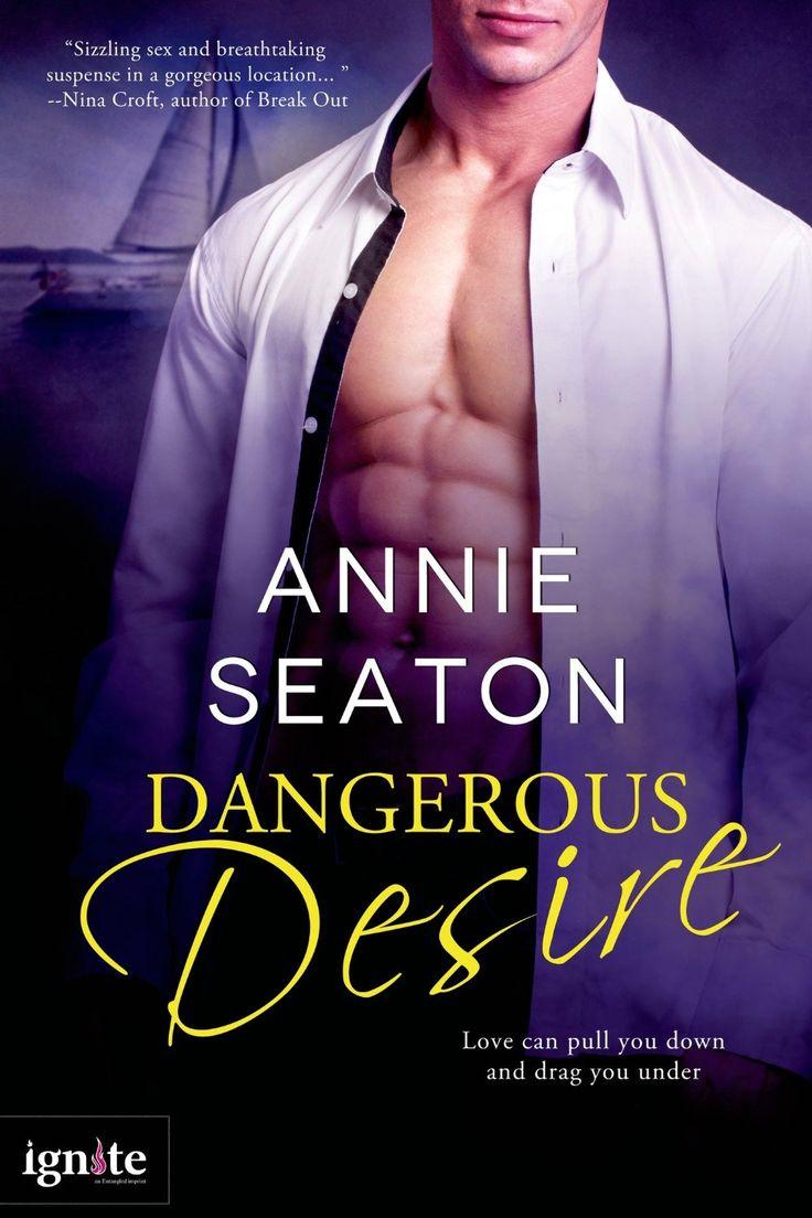Dangerous Desire (Entangled Ignite) - Kindle edition by Annie Seaton. Romance Kindle eBooks @ Amazon.com.