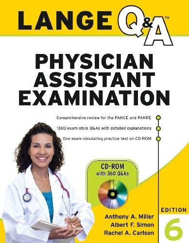 Bestseller Books Online Lange Q Physician Assistant Examination, Sixth Edition Anthony Miller, Albert Simon, Rachel Carlson $46.49  - http://www.ebooknetworking.net/books_detail-0071628282.html