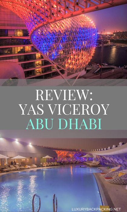 Review of the Yas Viceroy on Yas Island in Abu Dhabi. A Luxury hotel without the price tag.