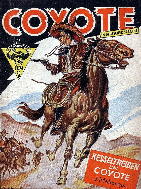 El Coyote in German El Coyote was a Spanish language Pulp hero written by José Mallorquí Figuerola (1913-1972) starting in 1944 the characte...