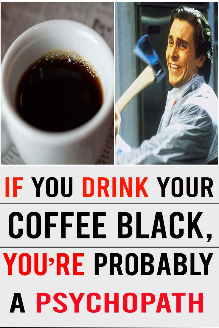 If You Drink Your Coffee Black, You're Probably A