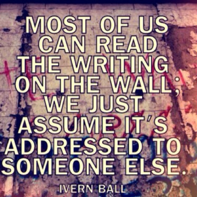The writing on the wall.: Reading, Funny Things, Quotes Wall, Address, Life Lessons, So True, Favorite Quotes, Living, Pictures Quotes