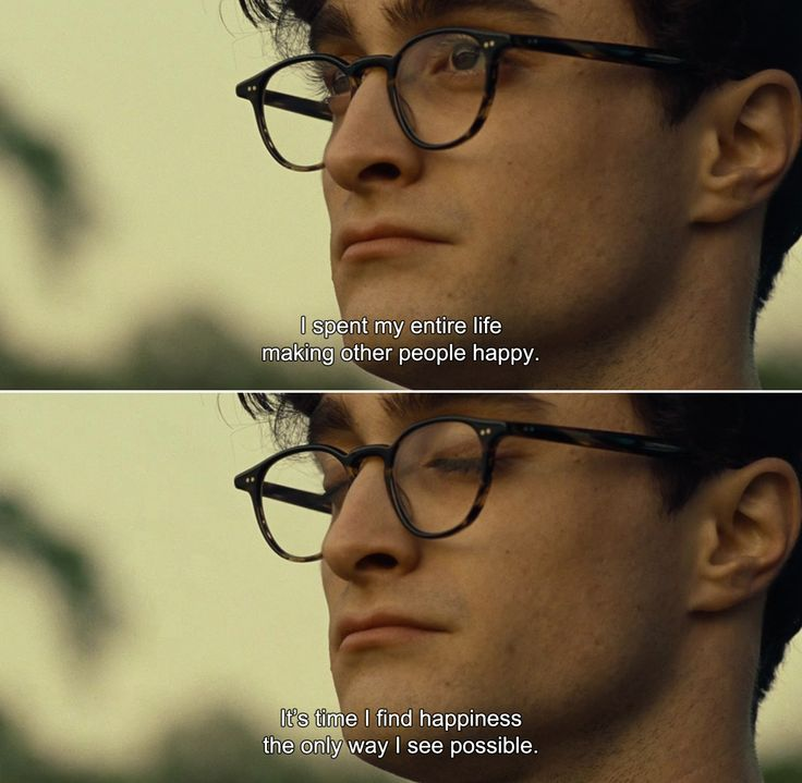 ― Kill Your Darlings (2013)Allen:I spent my entire life making other people happy. It's time I find happiness the only way I see possible.