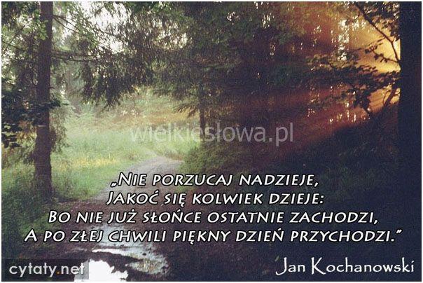 Nie porzucaj nadzieje... #Kochanowski-Jan,  #Nadzieja-i-optymizm