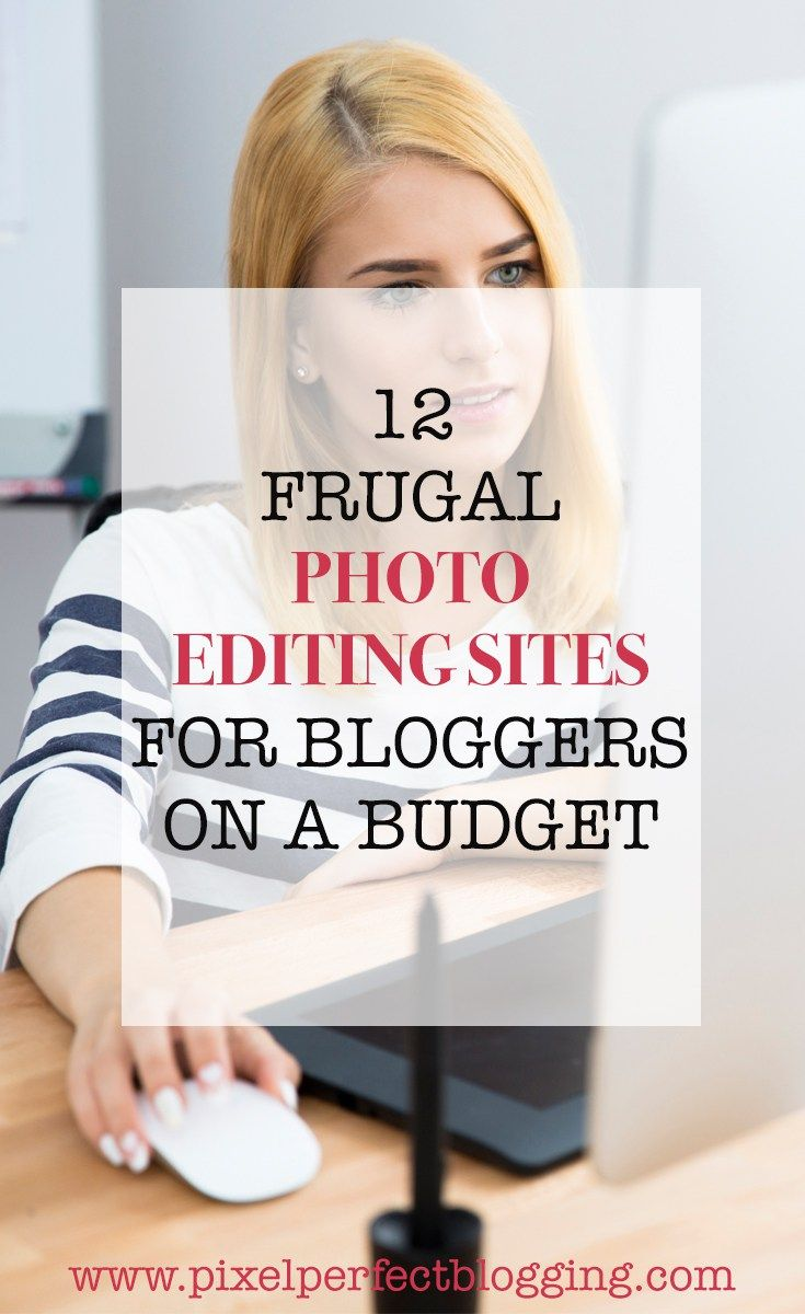 Are you confused on what program to use for photo editing? Click here to see 12 frugal photo editing sites for bloggers on a budget and get started today. #blogging #photoediting