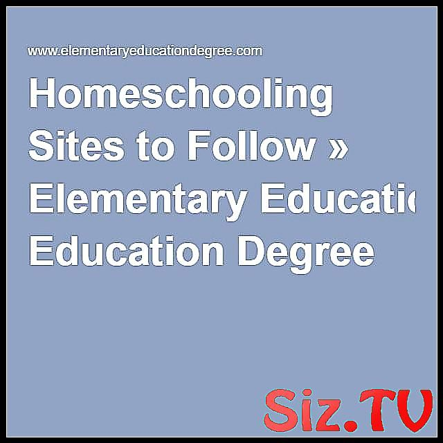 Homeschooling Sites to Follow    Elementary Educat #Degree #Education #Elementar…