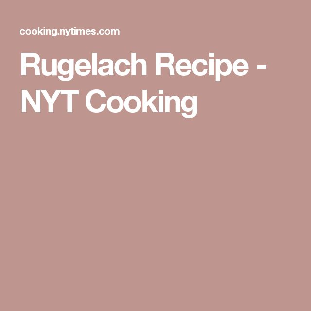 Rugelach Recipe - NYT Cooking